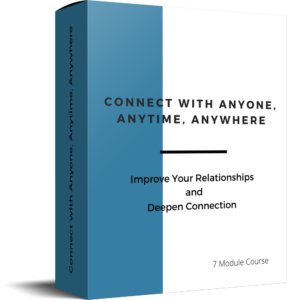 7 Module Course to Improve Your Relationships and Deepen Connection